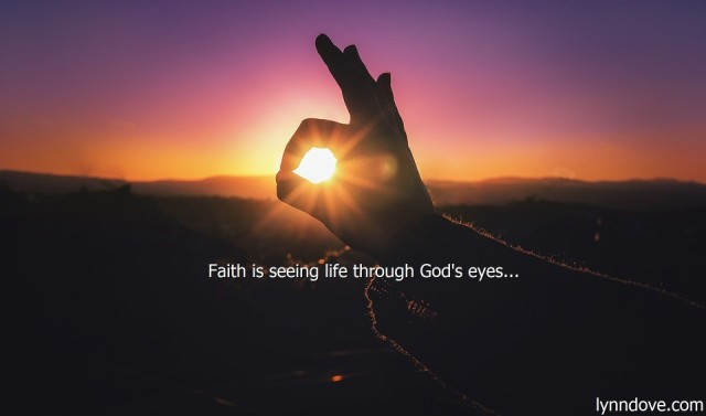 Faith is seeing...