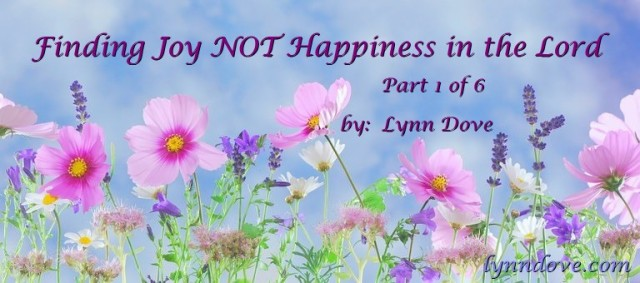 finding-joy-not-happiness-in-the-lord-by-lynn-dove