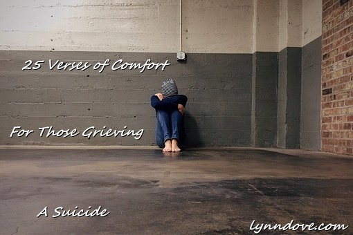 25 Verses of Comfort For Those Grieving a Suicide | Lynn
