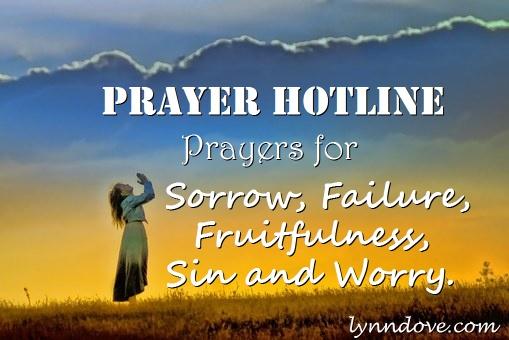 Prayer Hotline – Prayers for Sorrow, Failure, Fruitfulness