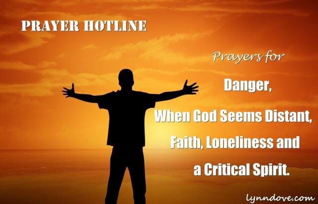 Prayer Hotline – Prayers for Danger, When God Seems Distant, Faith